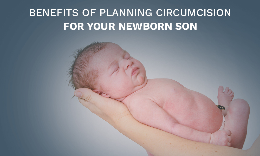 Benefits of Planning Circumcision For Your Newborn Son