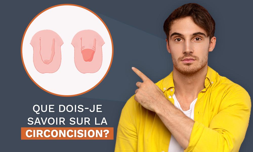 Que dois-je savoir sur la circoncision?